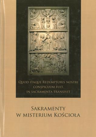 Quod itaque Redemptoris nostri conspicuum fuit, in sacramenta transivit. Sakramenty w misterium Kościoła, red. ks. B. Migut, ks. Z. Głowacki, ks. W. Pałęcki (1)