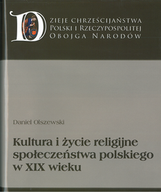 Kultura i życie religijne społeczeństwa polskiego w XIX wieku, D. Olszewski
