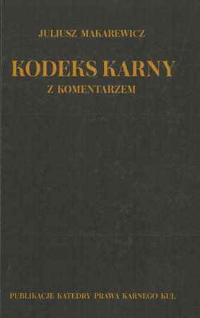 Kodeks karny z komentarzem, Juliusz Makarewicz (1)