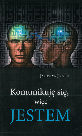 Komunikuję się, więc jestem, J. Jęczeń (1)