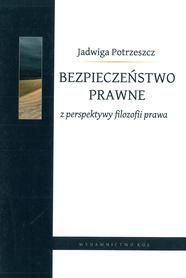 Bezpieczeństwo prawne z perspektywy filozofii prawa, J. Potrzeszcz