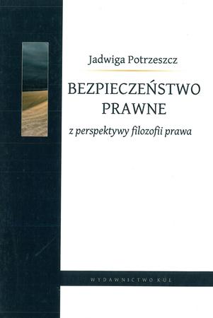 Bezpieczeństwo prawne z perspektywy filozofii prawa, J. Potrzeszcz (1)