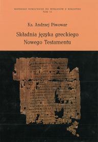 Składnia języka greckiego Nowego Testamentu, Ks. A. Piwowar