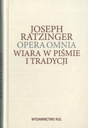 Opera Omnia T. IX/1. Wiara w piśmie i tradycji, Joseph Ratzinger (1)