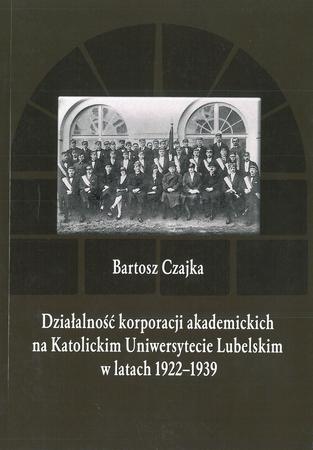 Działalność korporacji akademickich na Katolickim Uniwersytecie Lubelskim w latach 1922-1939 (1)