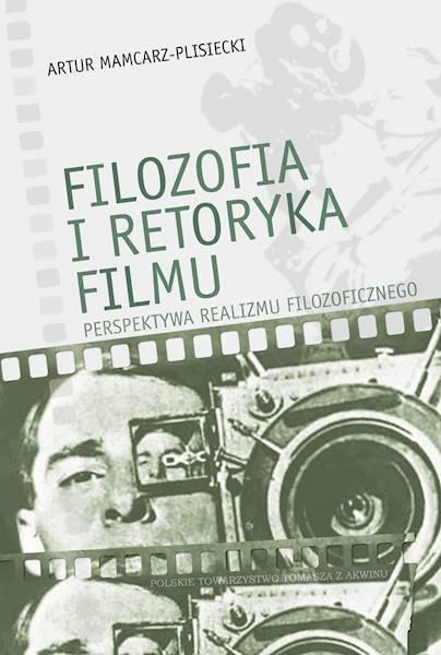Filozofia i retoryka filmu. Perspektywa realizmu filozoficznego, Artur Mamcarz-Plisiecki  (1)