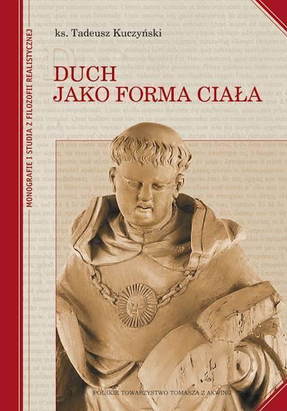 Duch jako forma ciała, ks. Tadeusz Kuczyński (1)