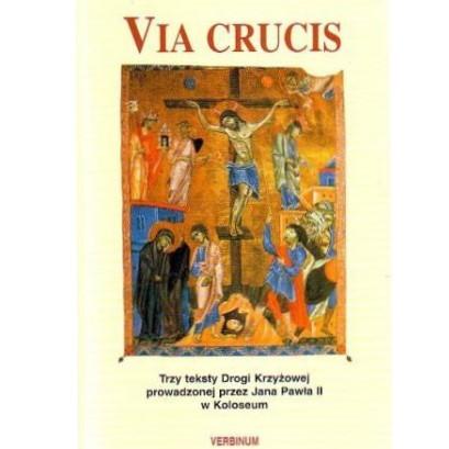VIA CRUCIS. Trzy teksty Drogi Krzyżowej prowadzonej przez Jana Pawła II w Koloseum  (1)