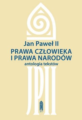 Jan Paweł II: PRAWA CZŁOWIEKA I PRAWA NARODÓW, antologia tekstów (1)