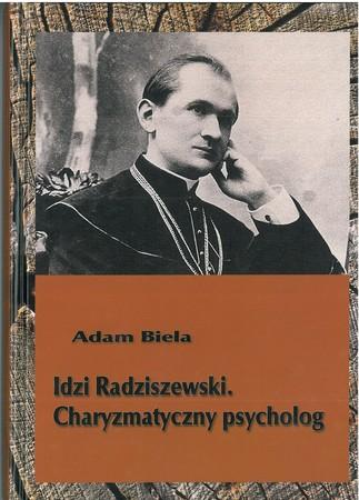 Idzi Radziszewski. Charyzmatyczny psycholog, Adam Biela  (1)