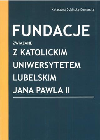 Fundacje związane z Katolickim Uniwersytetem Lubelskim Jana Pawła II, Katarzyna Dębińska-Domagała (1)