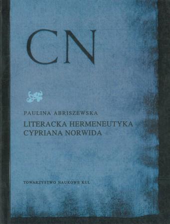 Literacka hermeneutyka Cypriana Norwida, Paulina Abriszewska (1)