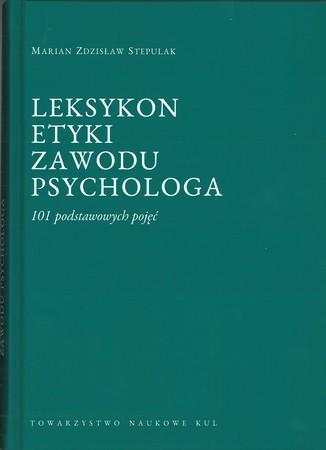 Leksykon etyki zawodu psychologa, Marian Zdzisław Stepulak (1)