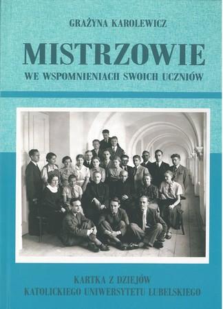 Mistrzowie we wspomnieniach swoich uczniów Grażyna Karolewicz  (1)