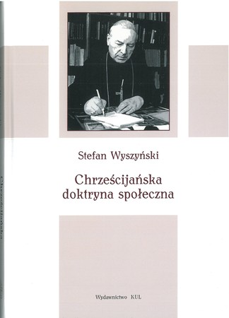 CHRZEŚCIJAŃSKA DOKTRYNA SPOŁECZNA Stefan Wyszyński (1)