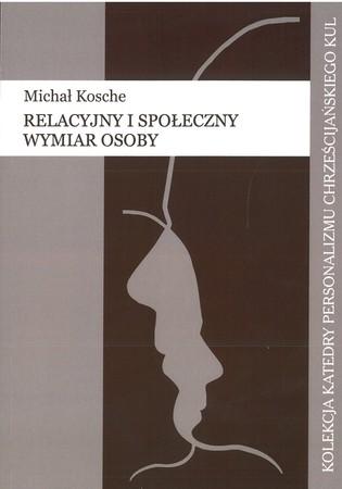 Relacyjny i społeczny wymiar osoby Michał Kosche (1)