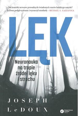 Lęk. Neuronauka na tropie źródeł lęku i strachu Joseph LeDoux (1)
