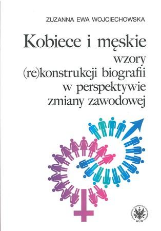 Kobiece i męskie wzory (re)konstrukcji biografii w perspektywie zmiany zawodowej (1)