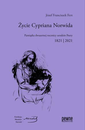 Życie Cypriana Norwida Józef Franciszek Fert  (1)