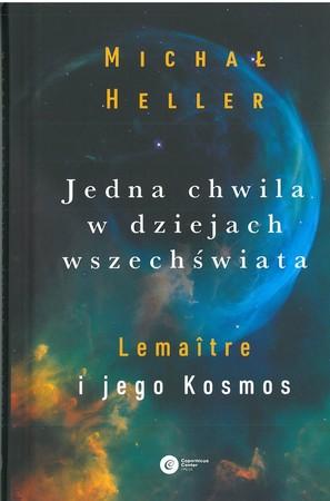 Jedna chwila w dziejach wszechświata. Lemaître i jego Kosmos (1)