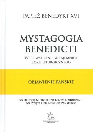 OBJAWIENIE PAŃSKIE. Mystagogia Benedicti. Wprowadzenie w tajemnice roku liturgicznego  (1)