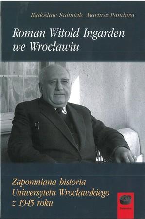 Roman Witold Ingarden we Wrocławiu Zapomniana Historia Uniwersytetu Wrocławskiego z 1945 roku  (1)
