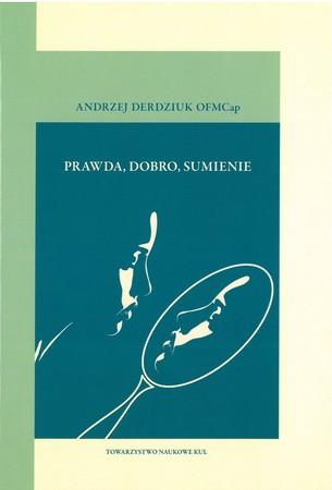 PRAWDA, DOBRO, SUMIENIE Andrzej Derdziuk OFMCap (1)