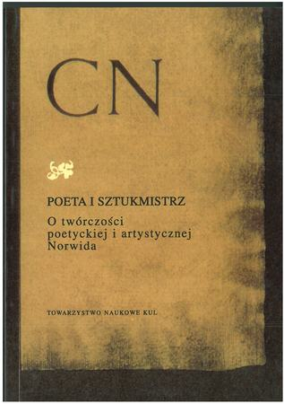 Poeta i sztukmistrz. O twórczości poetyckiej i artystycznej Norwida (1)