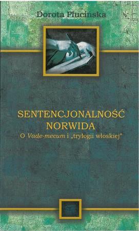 Sentencjonalność Norwida. O Vade-mecum i trylogii włoskiej (1)