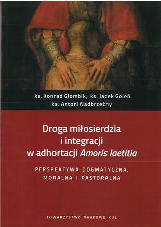 Droga miłosierdzia i integracji w adhortacji Amoris laetitia (1)