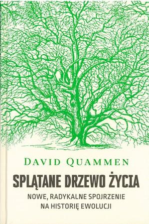 Splątane drzewo życia. Nowe, radykalne spojrzenie na historię ewolucji  (1)