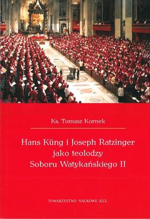 Hans Küng i Joseph Ratzinger jako teolodzy Soboru Watykańskiego II (1)