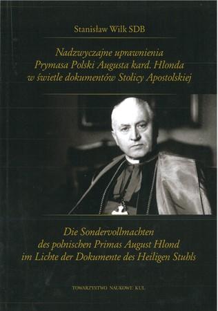 Nadzwyczajne uprawnienia Prymasa Polski Augusta kard. Hlonda w świetle dokumentów Stolicy Apostolskiej (1)